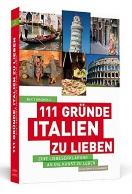 111 Gründe, Italien zu lieben: Eine Liebeserklärung an die Kunst zu Leben - 1