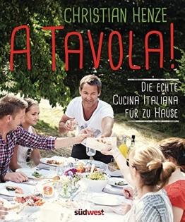 A Tavola!: Die echte Cucina Italiana für zu Hause - 1
