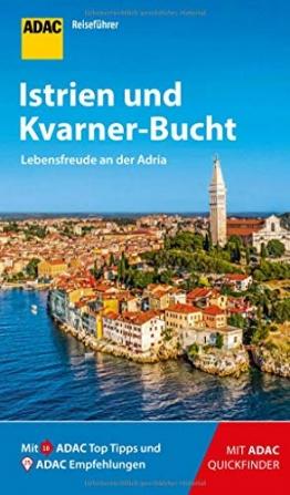 ADAC Reiseführer Istrien und Kvarner-Bucht: Der Kompakte mit den ADAC Top Tipps und cleveren Klappkarten - 1