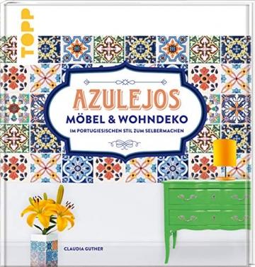 Azulejos. Möbel und Wohndeko im portugiesischen Stil zum Selbermachen: Mit 10 Fliesenmustern in vier Farbvarianten zum Download - 1