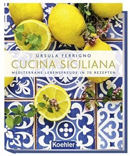 Cucina Siciliana: Mediterrane Lebensfreude in 70 Rezepten - 1