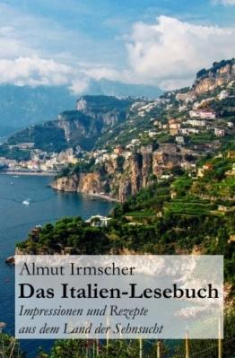 Das Italien-Lesebuch: Impressionen aus dem Land der Sehnsucht - 1