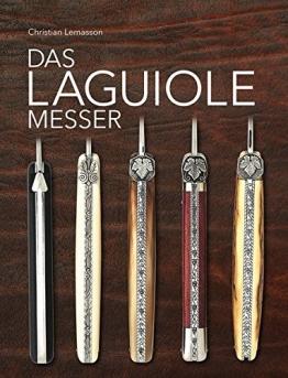 Das Laguiole Messer: Das Standardwerk zum Thema Laguiole-Messer - 1