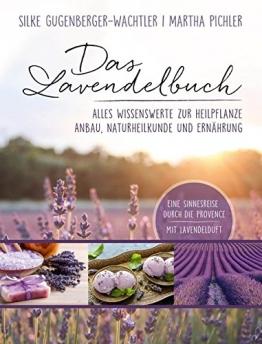 Das Lavendelbuch: Alles Wissenswerte zur Heilpflanze, Anbau, Naturheilkunde und Ernährung - 1