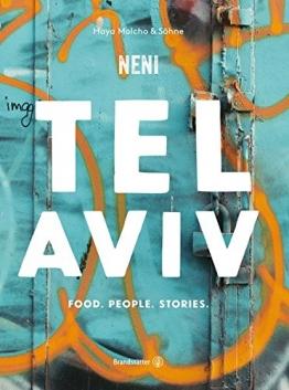 Das TEL AVIV Reise-Kochbuch by NENI: Israelische Rezepte von Haya Molcho & ihren Söhnen. Orientalische Küche: Shakshuka, Hummus, Lamm mit Feigen, Kaktusfrucht-Sorbet - 1