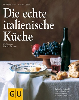 Die echte italienische Küche: Typische Rezepte und kulinarische Impressionen aus allen Regionen (GU Echte Küchen) - 1