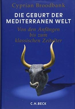 Die Geburt der mediterranen Welt: Von den Anfängen bis zum klassischen Zeitalter - 1