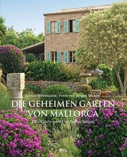 Die geheimen Gärten von Mallorca: Glücksorte unter südlicher Sonne - 1