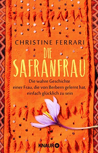 Die Safranfrau: Die wahre Geschichte einer Frau, die von Berbern gelernt hat, einfach glücklich zu sein - 1
