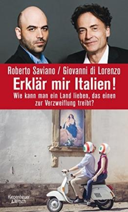 Erklär mir Italien!: Wie kann man ein Land lieben, das einen zur Verzweiflung treibt? - 1
