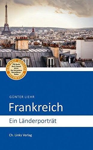 Frankreich: Ein Länderporträt (ausgezeichnet mit ITB-BuchAward!) -