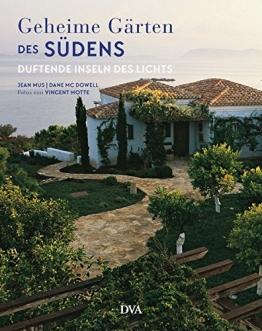 Geheime Gärten des Südens: Duftende Inseln des Lichts - 1