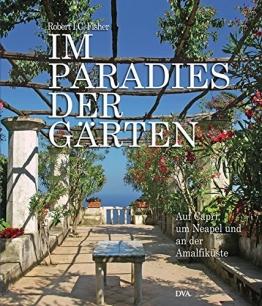 Im Paradies der Gärten: Auf Capri, um Neapel und an der Amalfiküste - 1
