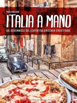 Kochbuch: Italia a Mano - Die Geheimnisse des echten italienischen Streetfoods. Polpettine, Arancini, gefüllte Tintenfische, Cannolis und Beignets. Die echte italienische Küche neu entdeckt. - 1