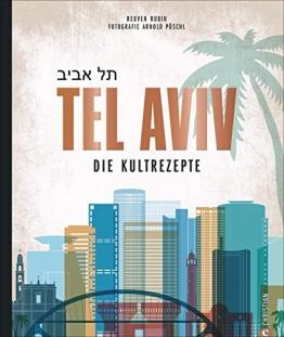 Kochbuch: Tel Aviv. Die Kultrezepte. Jüdisch kochen mit Rezepten der Food-Hotspots aus der Trendstadt Israels. - 1