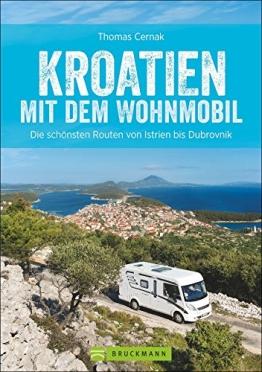 Kroatien mit dem Wohnmobil: Wohnmobil-Reiseführer. Routen von Istrien bis Dubrovnik. Nationalparks, Küstenorte, Stellplätze am Meer. GPS-Koordinaten, Tourenkarten und detaillierten Streckenleisten - 1
