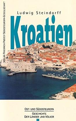 Kroatien: Vom Mittelalter bis zur Gegenwart (Ost- und Südosteuropa / Geschichte der Länder und Völker) - 1