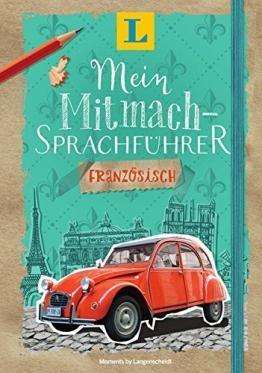 Langenscheidt Mein Mitmach-Sprachführer Französisch - Sprache kreativ erleben: Moments by Langenscheidt