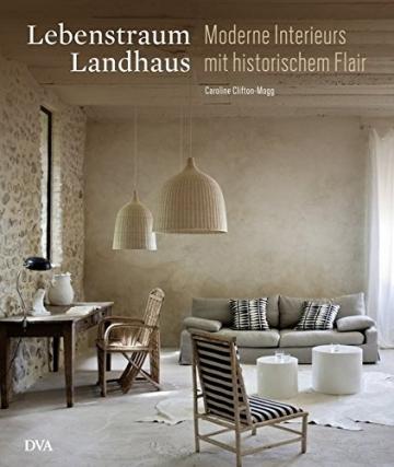 Lebenstraum Landhaus: Moderne Interieurs mit historischem Flair -