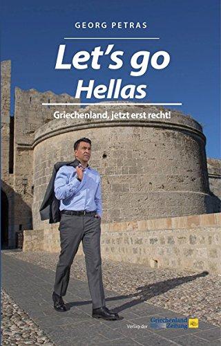 Let's go Hellas: Griechenland, jetzt erst recht! - 1