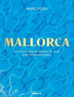 Mallorca: Authentische Rezepte von der Sonneninsel - 1