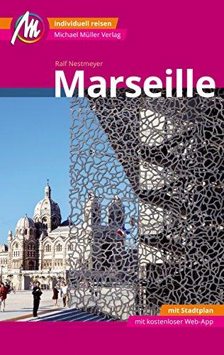 Marseille MM-City Reiseführer Michael Müller Verlag: Individuell reisen mit vielen praktischen Tipps und Web-App mmtravel.com - 1