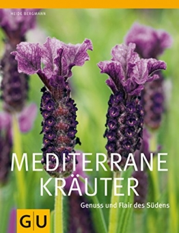 Mediterrane Kräuter: Genuss und Flair des Südens (GU Ratgeber Gartengestaltung) - 1