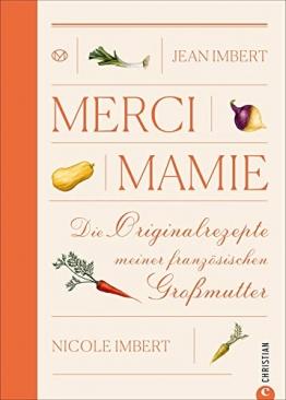 Merci Mamie: Die Originalrezepte meiner französischen Großmutter - 1