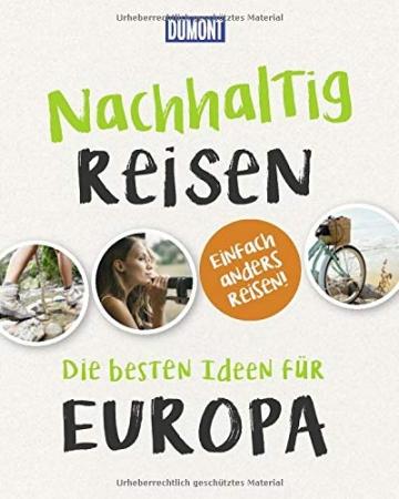 Nachhaltig Reisen: Die besten Ideen für Europa (DuMont Geschenkbuch) - 1