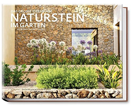 naturstein im garten das grosse ideenbuch garten und. Black Bedroom Furniture Sets. Home Design Ideas