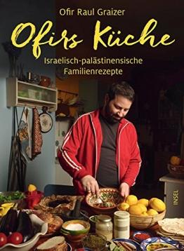 Ofirs Küche: Israelisch-palästinensische Familienrezepte. Mit 80 vegetarischen Rezepten - 1