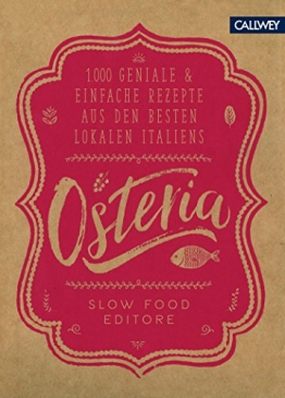 Osteria: 1.000 geniale & einfache Rezepte aus den besten Lokalen Italiens - 1