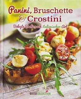 Panini, Bruschette & Crostini: Belegte Brote nach italienischer Art - 1