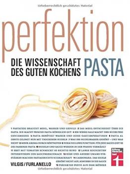 Perfektion Pasta: Fachwissen zur Herstellung und Zubereitung - Nudelsorten, Soßen, Aromen - Wissenschaftlich belegt - 80 Rezepte | Von Stiftung ... Die Wissenschaft des guten Kochens) - 1