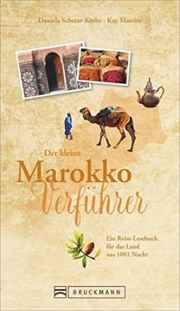 Reiseführer Marokko: Der kleine Marokko Verführer. Eine Einführung in die Kultur und Geschichte des Landes aus 1001 Nacht. Das Reiselesebuch über Marokko. NEU 2018 - 1