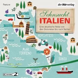 Sehnsucht Italien. Eine akustische Reise von den Dolomiten bis nach Sizilien, Hörbuch, Digital, 1, 563min