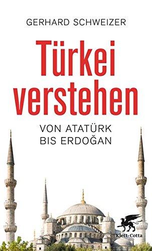 Türkei verstehen: Von Atatürk bis Erdogan - 1