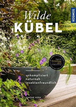 Wilde Kübel: unkompliziert, naturnah, insektenfreundlich - 1