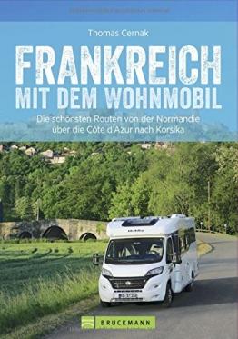Wohnmobilreiseführer: Frankreich mit dem Wohnmobil. Faszinierende Wohnmobilrouten durch Frankreich. Mit Etappenübersichten und Detailkarten sowie Sightseeing- und Stellplatztipps. - 1
