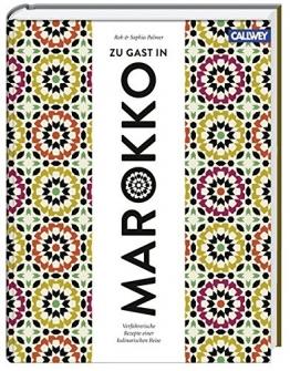 Zu Gast in Marokko: Verführerische Rezepte einer kulinarischen Reise - 1